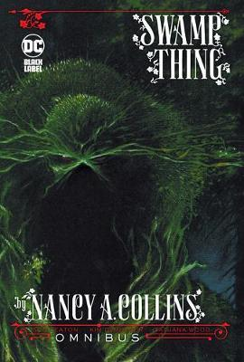 Swamp Thing by Nancy A. Collins Omnibus by Nancy A Collins