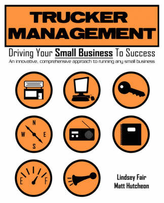 Trucker Management: Driving Your Small Business to Success by Lindsey Fair image