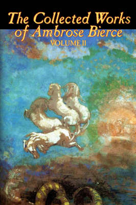 The Collected Works of Ambrose Bierce, Vol. II by Ambrose Bierce image