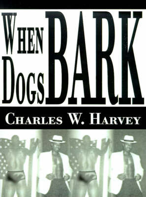 When Dogs Bark by Charles W. Harvey image