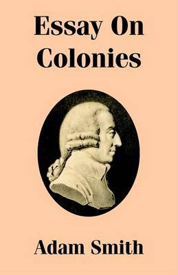 Essay on Colonies by Adam Smith image