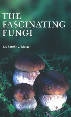Fascinating Fungi by Farokh J. Master image