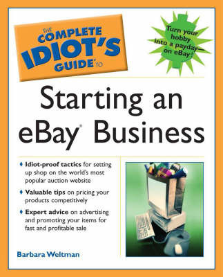 The Complete Idiot's Guide To Starting An eBay Business by Barbara Weltman