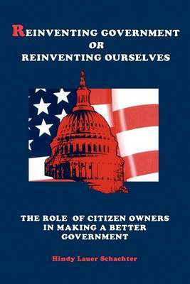 Reinventing Government or Reinventing Ourselves by Hindy L. Schachter image