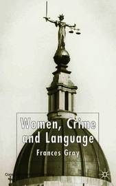 Women, Crime and Language by Frances Gray image