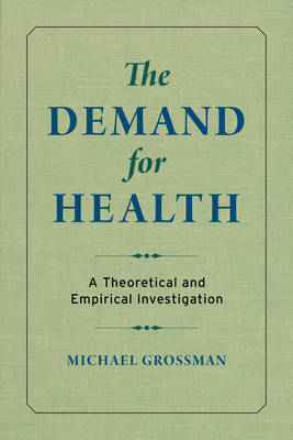 The Demand for Health by Michael Grossman image