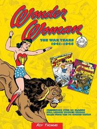 Wonder Woman: The War Years 1941-1945 by Roy Thomas