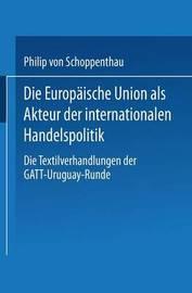 Die Europaische Union ALS Akteur Der Internationalen Handelspolitik