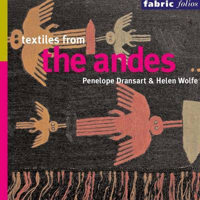 Textiles of the Andes (Fabric Folios) by Penelope Dransart