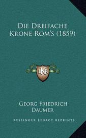 Die Dreifache Krone ROM's (1859) by Georg Friedrich Daumer