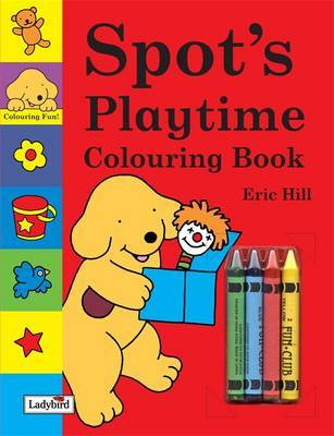 Spot's Playtime Colouring Book by Eric Hill image
