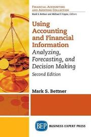 Using Accounting & Financial Information, Second Edition by Marks Bettner