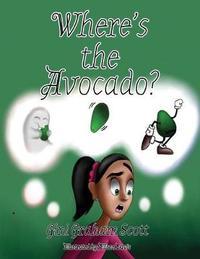 Where's the Avocado? by Gini Graham Scott image