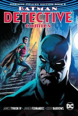 Batman - Detective Comics: The Rebirth Deluxe Edition Book 4 by James Tynion IV