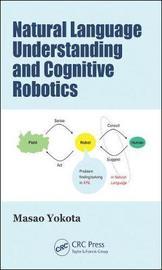 Natural Language Understanding and Cognitive Robotics by Masao Yokota