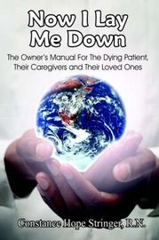 Now I Lay Me Down by Constance Hope Stringer R.N.
