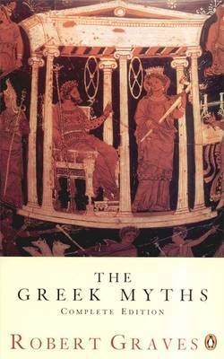 The Greek Myths: The Complete and Definitive Edition: Greek Myths Combined Edition by Robert Graves image