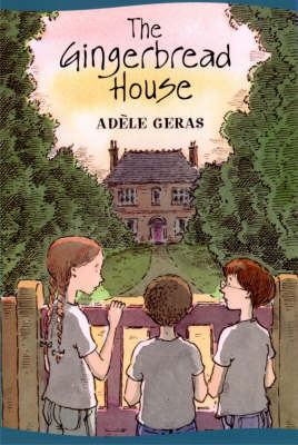 The Gingerbread House by Adele Geras image
