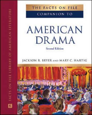 The Facts on File Companion to American Drama, Second Edition by Jackson R Bryer and Mary C Hartig image
