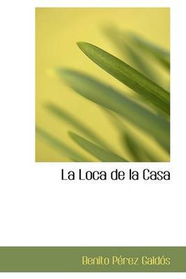 La Loca de La Casa by Benito Perez Galdos image