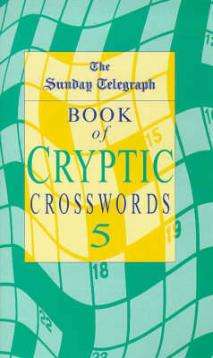 "The Sunday Telegraph Book of Cryptic Crosswords 5 by ""Sunday Telegraph"" image"