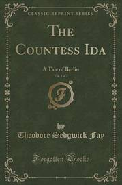 The Countess Ida, Vol. 1 of 2 by Theodore Sedgwick Fay