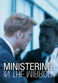 Ministering in the Mirror by Atrez Flemings