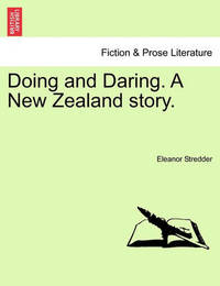 Doing and Daring. a New Zealand Story. by Eleanor Stredder