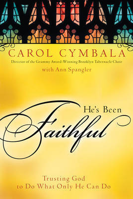 He's Been Faithful by Carol Cymbala image