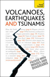 Volcanoes, Earthquakes And Tsunamis: Teach Yourself by David A Rothery