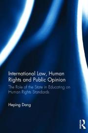 International Law, Human Rights and Public Opinion by Heping Dang