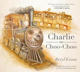 Charlie the Choo-Choo by Beryl Evans