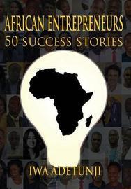 African Entrepreneurs - 50 Success Stories by Iwa Adetunji image