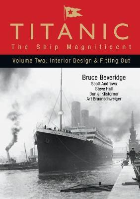 Titanic: The Ship Magnificent - Volume II by Bruce Beveridge image