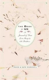 Book of Us: The Journal of Your Love Story in 150 Questions by David Marshall