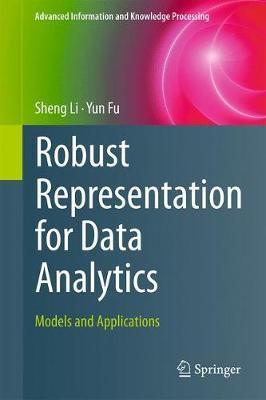 Robust Representation for Data Analytics by Sheng Li