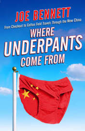 Where Underpants Come From by Joe Bennett image