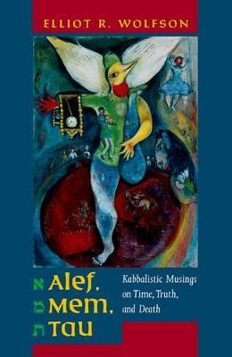 Alef, Mem, Tau by Elliot Wolfson