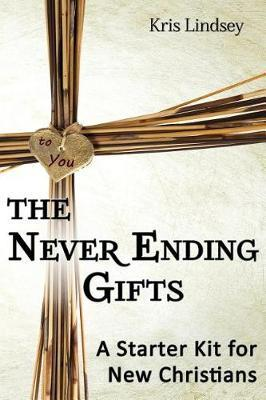 The Never Ending Gifts by Kris Lindsey