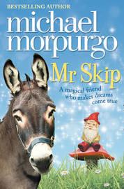 Mr Skip by Michael Morpurgo