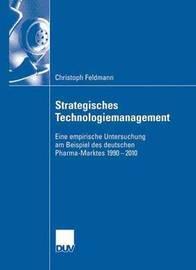 Strategisches Technologiemanagement by Christoph Feldmann