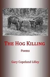 The Hog Killing by Gary Copeland Lilley