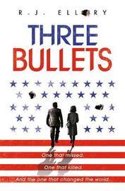 Three Bullets by R.J. Ellory