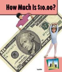 How Much Is $10.00? by Carey Molter