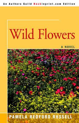 Wild Flowers by Pamela R Russell