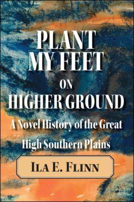 Plant My Feet on Higher Ground by Ila E. Flinn