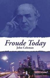 Froude Today by John Coleman