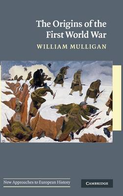 The Origins of the First World War by William Mulligan image