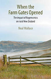 When the Farm Gates Opened by Neal Wallace