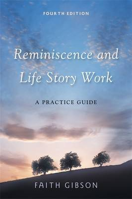Reminiscence and Life Story Work by Faith Gibson image